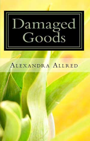 Book Review: Damaged Goods by Alexandra Allred