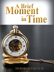 A Brief Moment In Time by Deborah French: Book Review