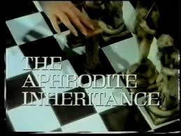 Classic TV Review: The Aphrodite Inheritance
